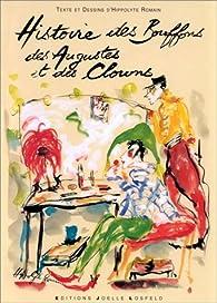 Histoire des bouffons, des augustes et des clowns: Texte, dessins et aquarelles par Hippolyte Romain