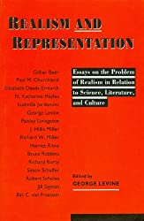 Realism and Representation: Essays on the Problem of Realism in Relation to Science, Literature and Culture (Science and Literature Series)