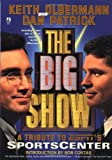 The Big Show, Keith Olbermann and Dan Patrick, 0671009192