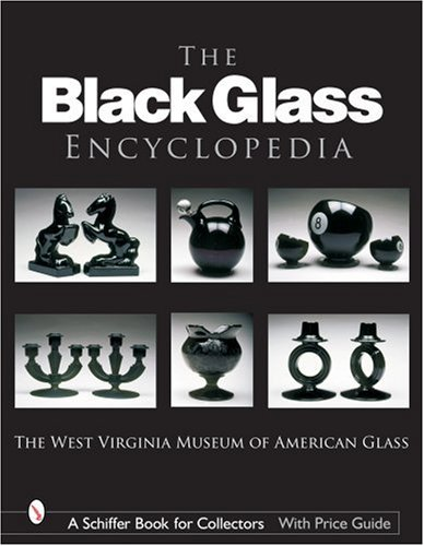 The Black Glass Encyclopedia (Schiffer Book for Collectors)