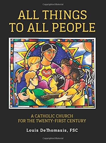 Download All Things to All People: A Catholic Church for the Twenty-First Century ebook
