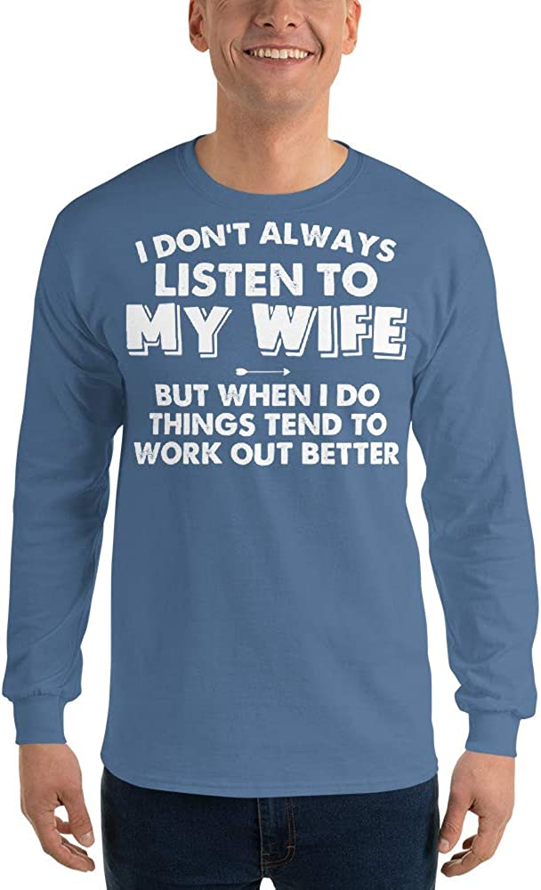 I Don/'t Always Listen to My Wife Gildan 2400 Ultra Cotton Long Sleeve T-Shirt Indigo Blue