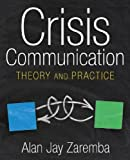 Crisis Communication: Theory and Practice by Alan Jay Zaremba [2010]