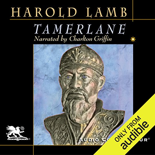 Tamerlane: Conqueror of the Earth