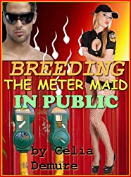 Breeding the Meter Maid In Public  (Demure's Delicious Delights)