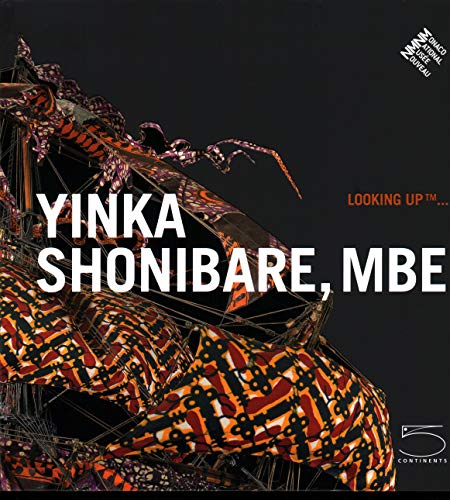 Yinka Shonibare, MBE: Looking Up ... (Looking Up (5 Continents)) (French Edition)