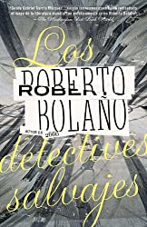 Los detectives salvajes (Spanish Edition)