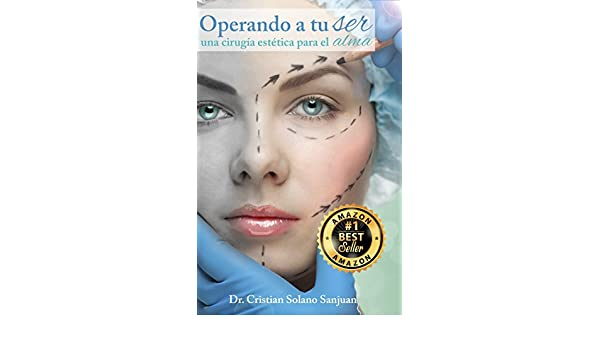 ... Una cirugía estética para el alma (Spanish Edition) - Kindle edition by Cristian Solano Sanjuan. Professional & Technical Kindle eBooks @ Amazon .com.