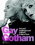 Gay Gotham: Art and Underground Cultu...