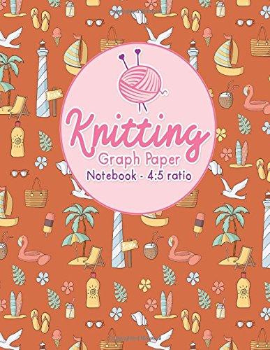 Download Knitting Graph Paper Notebook - 4:5 Ratio: Knitters Journal, Knitting Design Grid, Knitting Graphs, Asymmetric Knitting Designs Pages, Cute Beach Cover (Knitting Graph Paper Notebooks) (Volume 59) ebook