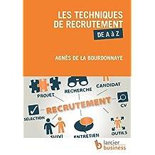 Les techniques de recrutement de A à Z (ELSB.HUMAN RES.) (French Edition)