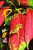 Natural Puerto Rico = Puerto Rico Natural, Alfonso Silva Lee, Alfonso Silva Lee, 096301806X