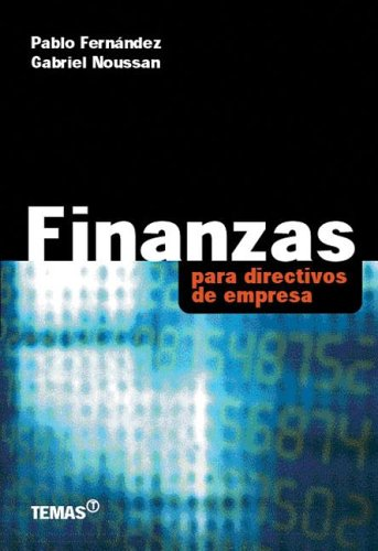Finanzas Para Directivos de Empresas (Spanish Edition) by Temas Grupo Editorial