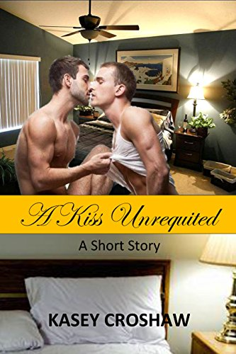 A Kiss Unrequited: A Short Story by [Croshaw, Kasey]