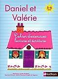 Daniel et Valérie - Cahier d'exercices Lecture écriture 5-6 ans