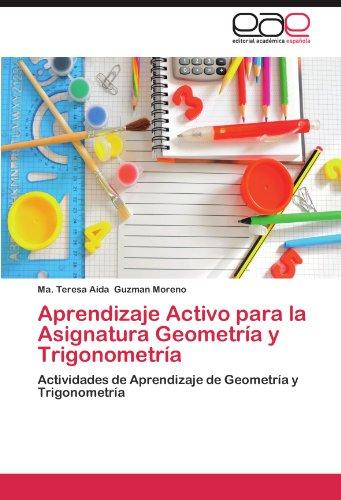 Descargar Libro Aprendizaje Activo Para La Asignatura Geometria Y Trigonometria Ma Teresa Aida Guzman Moreno