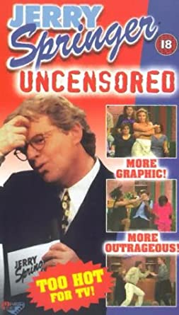 Jerry springer uncensored pic