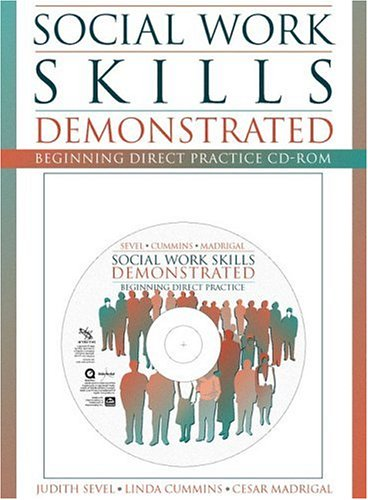Social Work Skills Demonstrated: Beginning Direct Practice CD-ROM with Student Manual