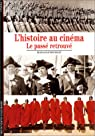 L'Histoire au cinéma : Le passé retrouvé par Bourget