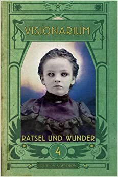 VISIONARIUM 4: Rätsel und Wunder: Volume 4