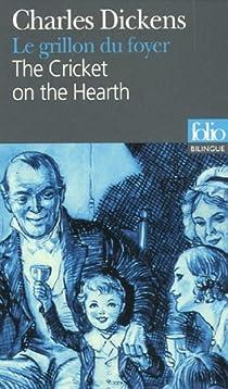 Le grillon du foyer/The cricket on the hearth - Bilingue français-anglais  par Dickens