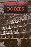 Deviant Bodies: Critical Perspectives on Difference in Science and Popular Culture (Race, Gender, and Science)