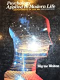 Psychology Applied to Modern Life : Adjustment in the 80's, Weiten, Wayne, 0534054129