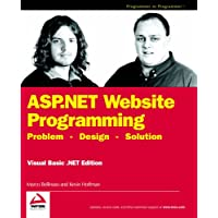 ASP.NET Website Programming VB.NET Ed: Problem Design Solution: Visual Basic .NET Edition (Programmer to Programmer)