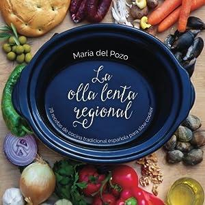 La olla lenta regional: 78 recetas de cocina tradicional española para slow cooker (Spanish
