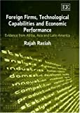 img - for Foreign Firms, Technological Capabilities And Economic Performance: Evidence From Africa, Asia and Latin America book / textbook / text book