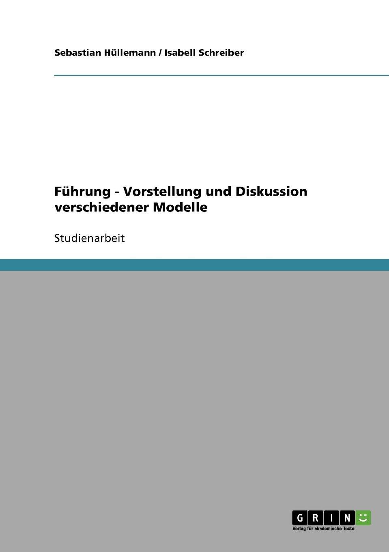 Read Online Führung - Vorstellung und Diskussion verschiedener Modelle (German Edition) pdf epub