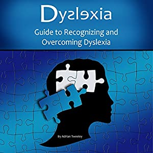 Dyslexia: Guide to Recognizing and Overcoming Dyslexia Audiobook