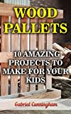 Wood Pallets: 10 Amazing Projects To Make For Your Kids