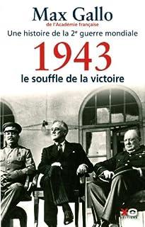 Une histoire de la Deuxième Guerre mondiale : [4] : le souffle de la victoire : récit, Gallo, Max