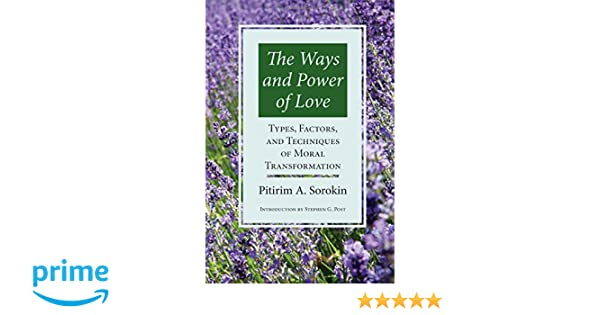 Ways power of love techniques of moral transformation pitirim a ways power of love techniques of moral transformation pitirim a sorokin 9781890151867 amazon books fandeluxe Choice Image