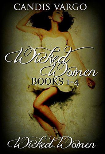 Wicked Women Collection: Books 1-4 (Candis Vargo)