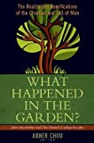 img - for What Happened in the Garden?: The Reality and Ramifications of the Creation and Fall of Man book / textbook / text book