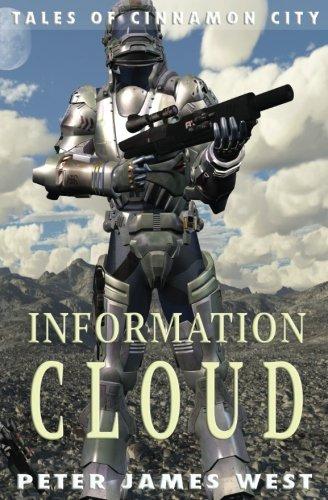 Information Cloud (Tales of Cinnamon City) (Volume 1)