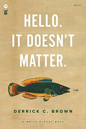 Hello. It Doesn't Matter. by Write Bloody Publishing