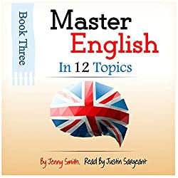Master English in 12 Topics: Book 3: 182 Intermediate Words and Phrases Explained