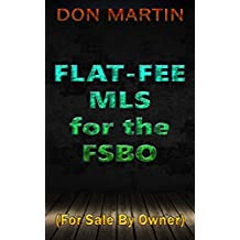 FLAT-FEE MLS for the FSBO: (For Sale By Owner)