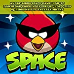 Angry Birds Space Game: How to Download for Kindle Fire Hd Hdx + Tips: The Complete Install Guide and Strategies: Works on All Devices! |  HiddenStuff Entertainment