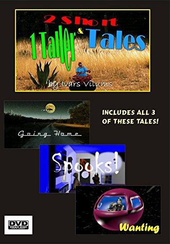 2 Short & 1 Taller Tales -