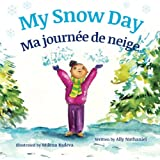 My Snow Day: Ma journée de neige : Babl Children's Books in French and English