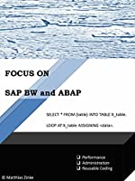 SAP BW and ABAP: Good Programming in SAP BW incl. HANA (Focus On Book 1) Front Cover