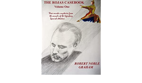 The Rojas casebook Part One: Amazon.es: Graham, Mr. Robert Noble ...