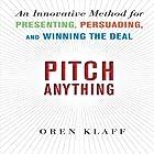 Pitch Anything: An Innovative Method for Presenting, Persuading, and Winning the Deal Hörbuch von Oren Klaff Gesprochen von: Oren Klaff