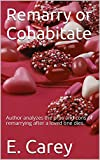 Cohabitate or Remarry: Author analyzes the pros and cons of remarrying after a loved one dies.