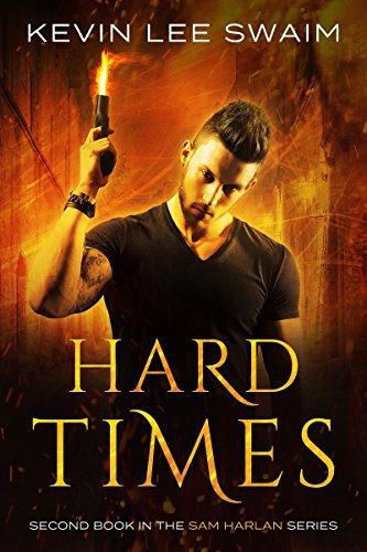 Hard Times (Sam Harlan, Vampire Hunter Book 2) (Even A Blind Hog Finds An Acorn)