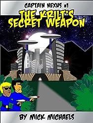 The Krilt's Secret Weapon (The Adventures of Captain Nexus Book 1)